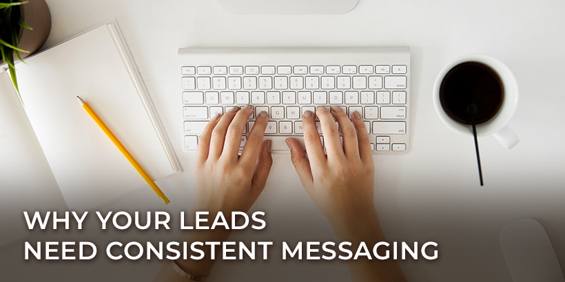 Your Leads Need Consistent Messaging - picture of Hands typing on keyboard with cup of coffee or tea