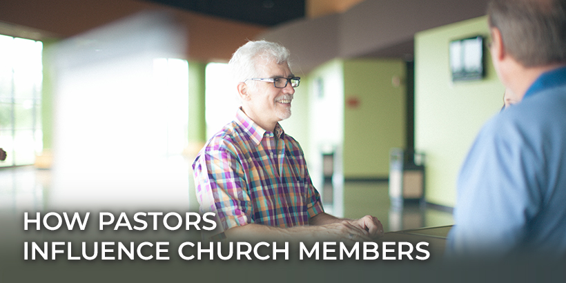 Pastors Influence Church Members