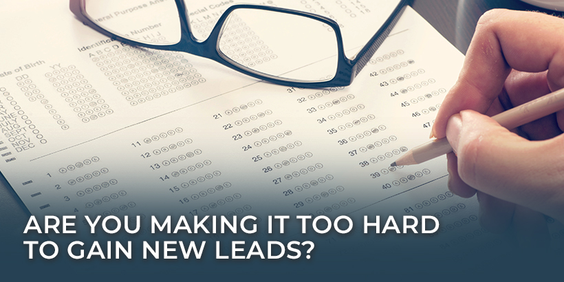 You want qualified leads, but here is how to tell if you have too many fields on your form