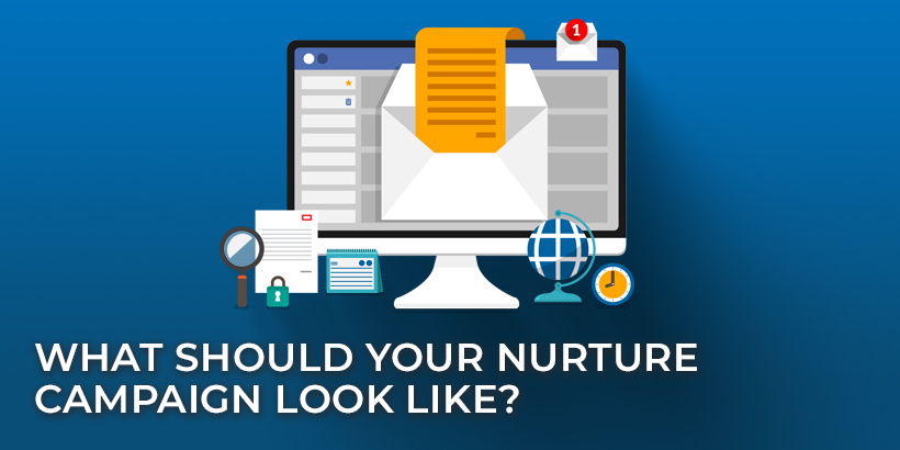 What should your email nurture campaign look like? Here is a step-by-step guide