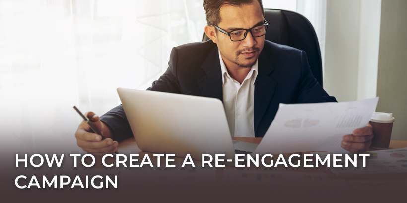 How to Create a Re-Engagement Campaign