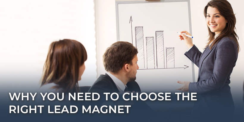 Why You Need to Choose the Right Lead Magnet