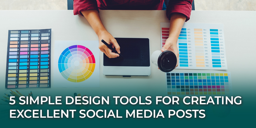 5 Simple Design Tools for Creating Excellent Social Media Posts