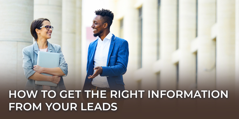 How to Get the Right Information from Your Leads