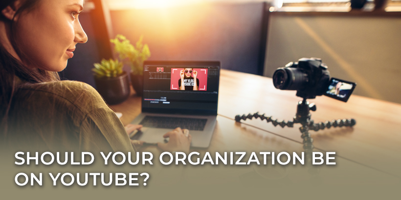 Should Your Organization Be on YouTube?