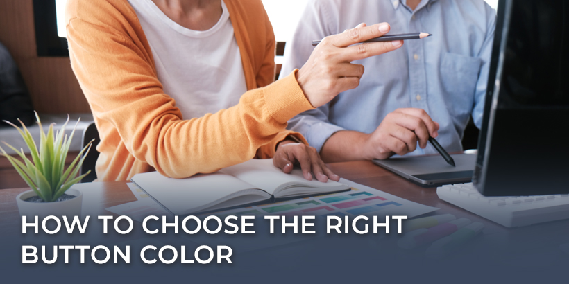 How to Choose the Right Button Color