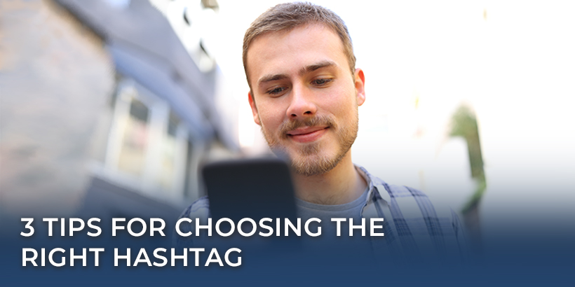 3 Tips for Choosing the Right Hashtag
