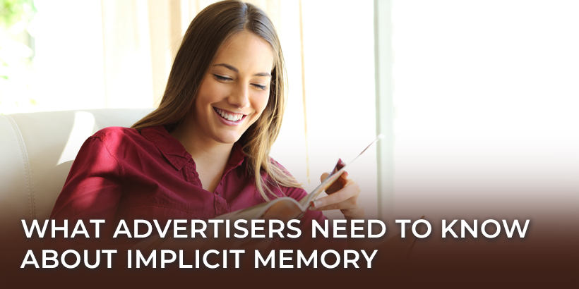 What Advertisers Need to Know about Implicit Memory