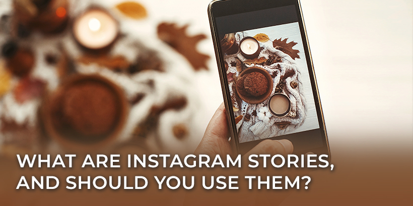 What are Instagram Stories and Should You Use Them?