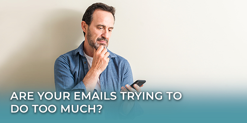 Are your emails trying to do too much? Man thinking
