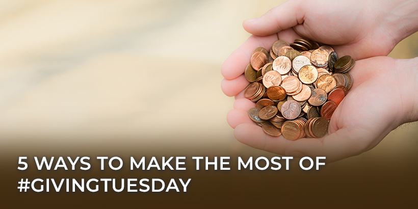 5 Ways to Make the Most of #GivingTuesday
