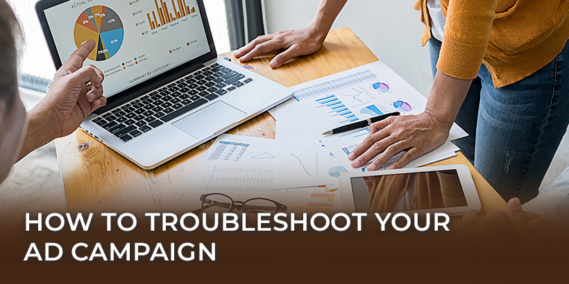 How to Troubleshoot Your Ad Campaign