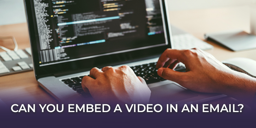 Can You Embed a Video in an Email?