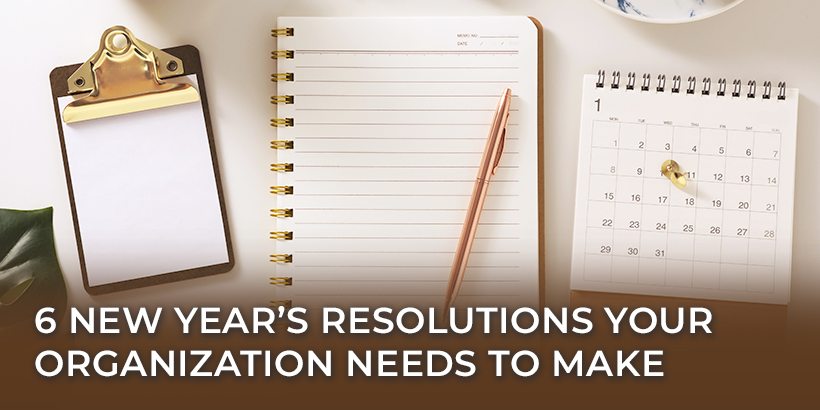 6 New Year's Resolutions Your Organization Needs to Make