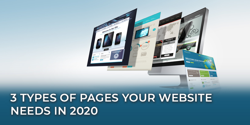 3 Types of Pages Your Website Needs in 2020