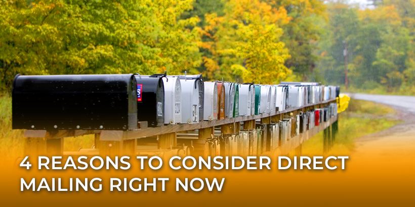 4 Reasons to Consider Direct Mailing Right Now